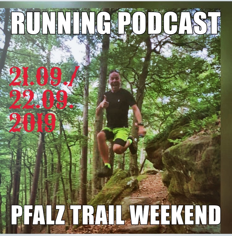 RP101 Pfalz Trail Weekend am 21.09.22.09.2019 – Running Podcast